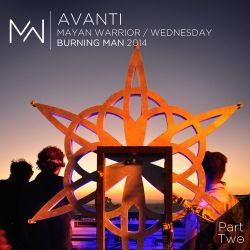Avanti - Mayan Warrior Wednesday Night - Burning Man 2014 - Pt.2
