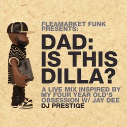 Dad: Is This Dilla?