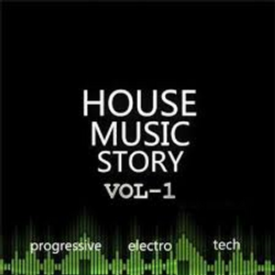 House Music Story Vol 1
