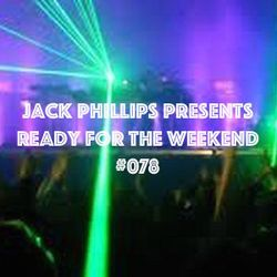Jack Phillips Presents Ready for the Weekend #078