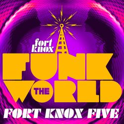 Fort Knox Five presents Funk The World 35