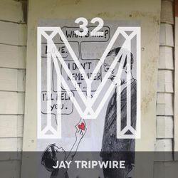 M32: Jay Tripwire
