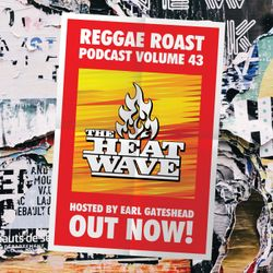 RR Podcast Volume 43: The Heatwave Guest Mix - Hosted by Earl Gateshead