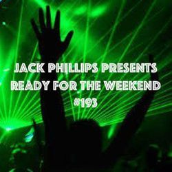 Jack Phillips Presents Ready for the Weekend #193