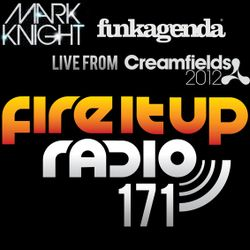 FIUR171 / Mark Knight & Funkagenda @ Creamfields / Fire It Up 171