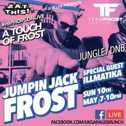 FROST TV - JJ FROST & ILLMATIKA .. May 10th 2020