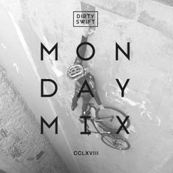 #MondayMix 268 by @dirtyswift - 25.Fev.2019 (Live Mix)