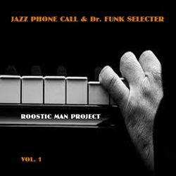 Jazz phone call & Dr Funk - seleckter - vol 1
