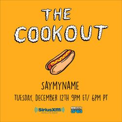 The Cookout 076: SAYMYNAME