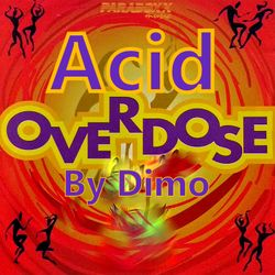 Acid Overdose  Vol 1 ReWorked.