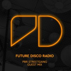 Future Disco Radio - Episode 003 PBR Streetgang Guest Mix