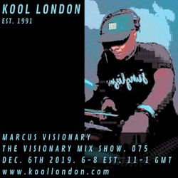 Marcus Visionary - The Visionary Mix Show 075 - Kool London - Dec. 6th 2019