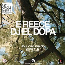 E Reece + DJ El Dopa Show #145