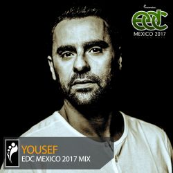 Yousef – EDC Mexico 2017 Mix