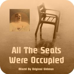 """All The Seats Were Occupied"" - Exclusive Guest Session by Original Gidman"