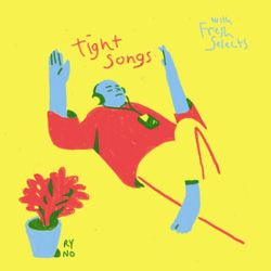 Tight Songs - Episode #147 (April 30th, 2017)