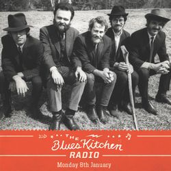 THE BLUES KITCHEN RADIO: 08 January 2017
