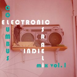 COLUMBUS AND THE BEAT - Israeli Indie Electronic mix vol.1