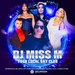 Your Local Gay Club Vol. 5 (@djmissm)