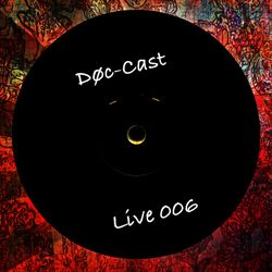 Døc-Cast Live 006 - Recorded Live at The Spiral Tree