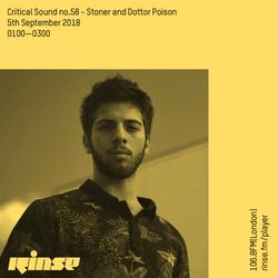 Critical Sound no.58 | Stoner & Dottor Poison | Rinse FM | 05.09.18