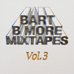 Bart B More Mixtapes Vol. 3