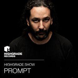 Highgrade Show - Prompt