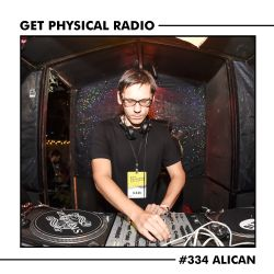 Get Physical Radio #334 (Guestmix by Alican)