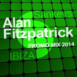 Alan Fitzpatrick - Sankeys Ibiza Promo Mix 2014