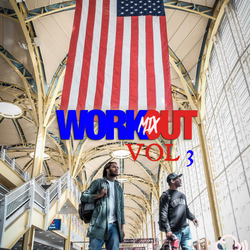 The Workout Mix:  Vol. 3 [Independence Day Edition]
