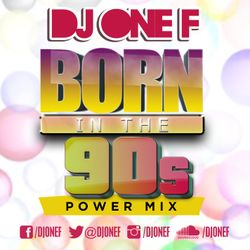 DJ OneF: Born In The 90s Pt.1
