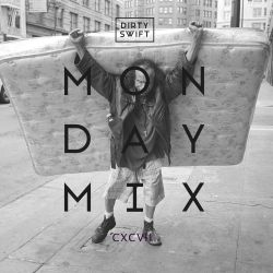 #MondayMix 197 by @dirtyswift - 27.Mar.2017 (Live Mix)