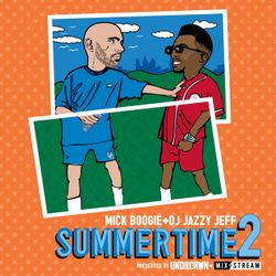DJ Jazzy Jeff & MICK - Sumertime Mixtape Vol 2 (2011)
