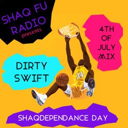 Shaq-Fu Radio  Shaq-Dependance Day Mix 2019