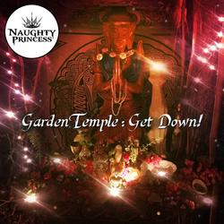 [Naughty Princess] Garden Temple: Get Down