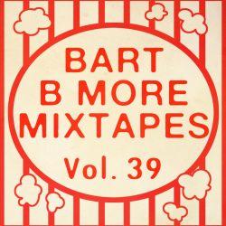 Bart B More Mixtapes Vol. 39