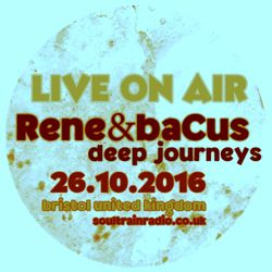Rene & Bacus - Deep Journeys Pt 2 - Soultrain Radio LIVE ON AIR - 26 October 2016