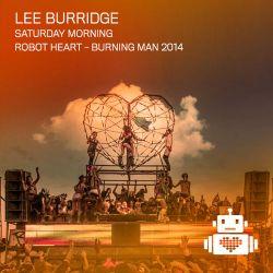 Lee Burridge - Robot Heart - Burning Man 2014