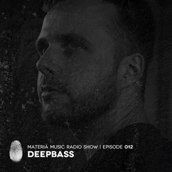 MATERIA Music Radio Show 012 with Deepbass