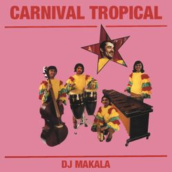 "Dj Makala ""Baile Carnival Tropical Mix"""