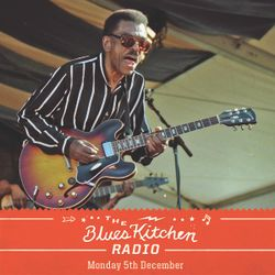 THE BLUES KITCHEN RADIO: 05 DECEMBER 2016