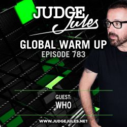 JUDGE JULES PRESENTS THE GLOBAL WARM UP EPISODE 783