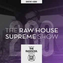 """The RAW HOUSE SUPREME Show - #200 """"Strictly Rhythm Showcase Pt. 1"""" (Hosted by The RawSoul)"""