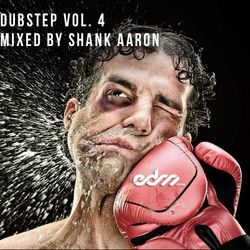 EDM.com Dubstep Volume 4 Mixed by Shank Aaron