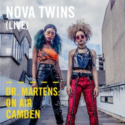 Nova Twins (Live) | Dr. Martens On Air: Camden