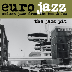 The Jazz Pit Vol. 6 : No. 7 - Euro Jazz