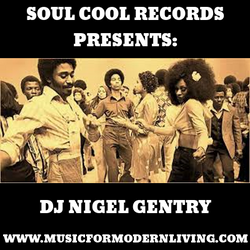 Soul Cool Records/ DJ Nigel Gentry - Music for Modern Living