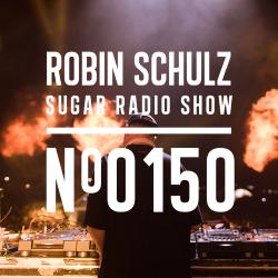 Robin Schulz   Sugar Radio 150