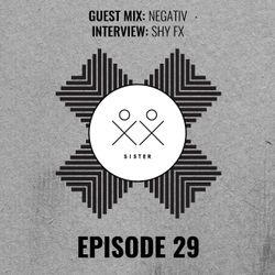 S I S T E R - Episode 29 - Negativ (Guestmix) + Shy FX Interview