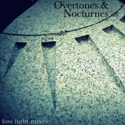 Overtones & Nocturnes